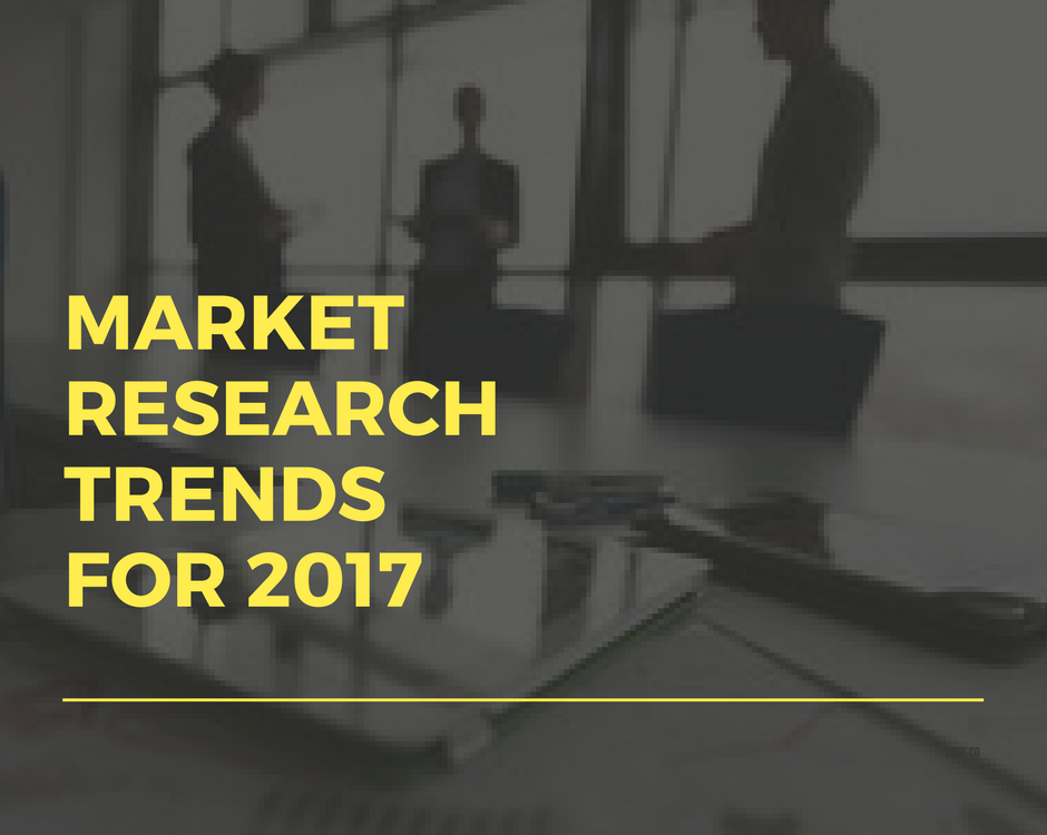 Market research trends for 2017